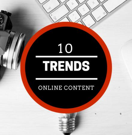 10 Trends in Creating Effective Online Content!